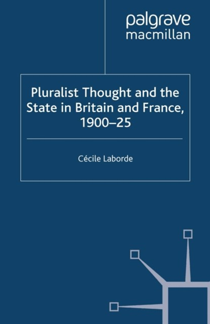 Pluralist Thought and the State in Britain and France, 1900-25