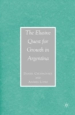 Elusive Quest for Growth in Argentina