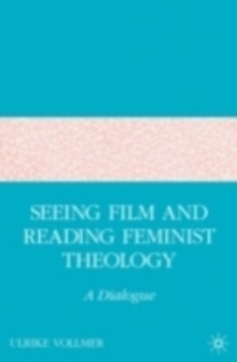 Seeing Film and Reading Feminist Theology