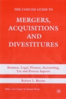 Concise Guide to Mergers, Acquisitions and Divestitures