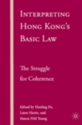 Interpreting Hong Kong's Basic Law: The Struggle for Coherence