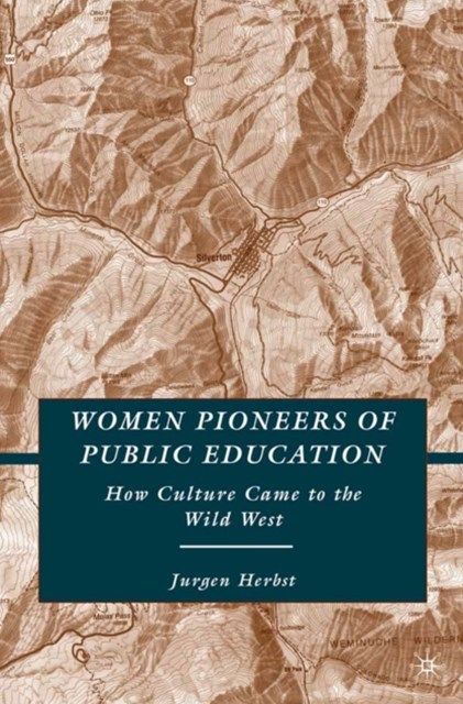 Women Pioneers of Public Education