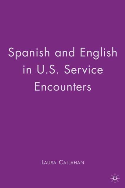 Spanish and English in U.S. Service Encounters