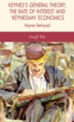 (ebook) Keynes's General Theory, the Rate of Interest and Keynesian' Economics