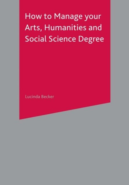 (ebook) How to Manage your Arts, Humanities and Social Science Degree