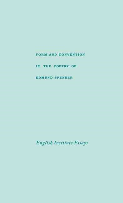 Form and Convention in the Poetry of Edmund Spenser