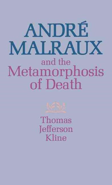 Andre Malraux and the Metamorphosis of Death