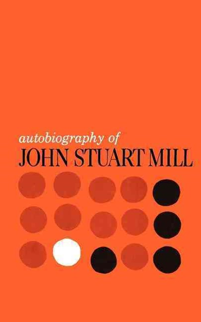 Autobiography of John Stewart Mill