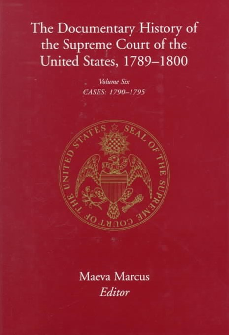 The Documentary History of the Supreme Court of the United States, 1789-1800: Cases, 1790-95