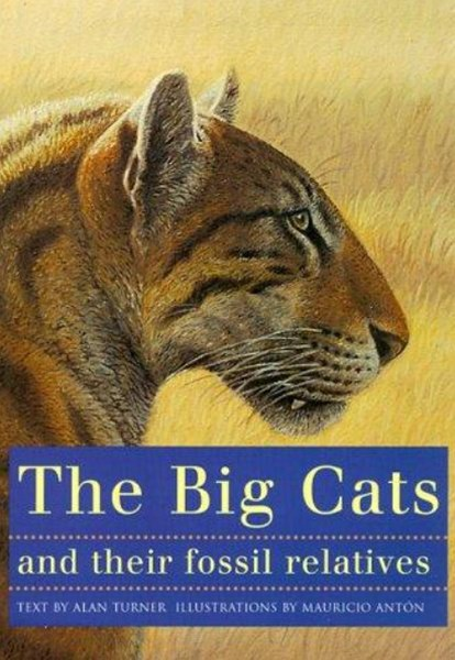 Big Cats and Their Fossil Relatives