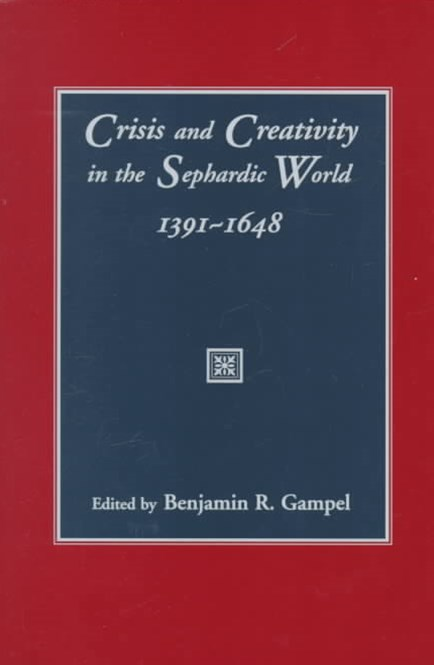 Crisis and Creativity in the Sephardic World, 1391-1648
