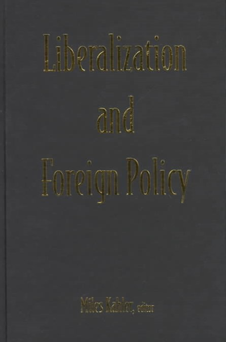 Liberalization and Foreign Policy