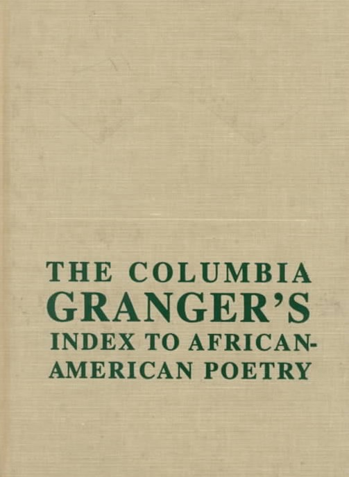 The Columbia Granger's-« Index to African-American Poetry