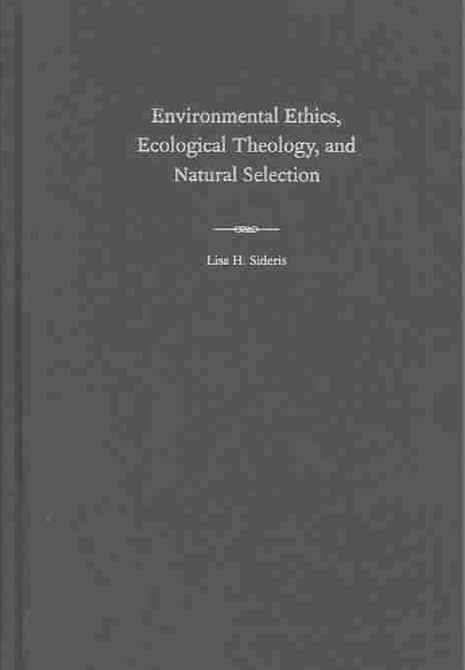 Environmental Ethics, Ecological Theology, and Natural Selection