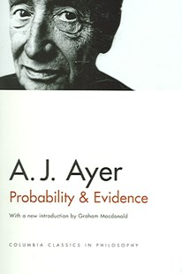 Probability and Evidence by A. J. Ayer, A. J. Ayer, Graham MacDonald (9780231132756) - PaperBack - Philosophy Modern