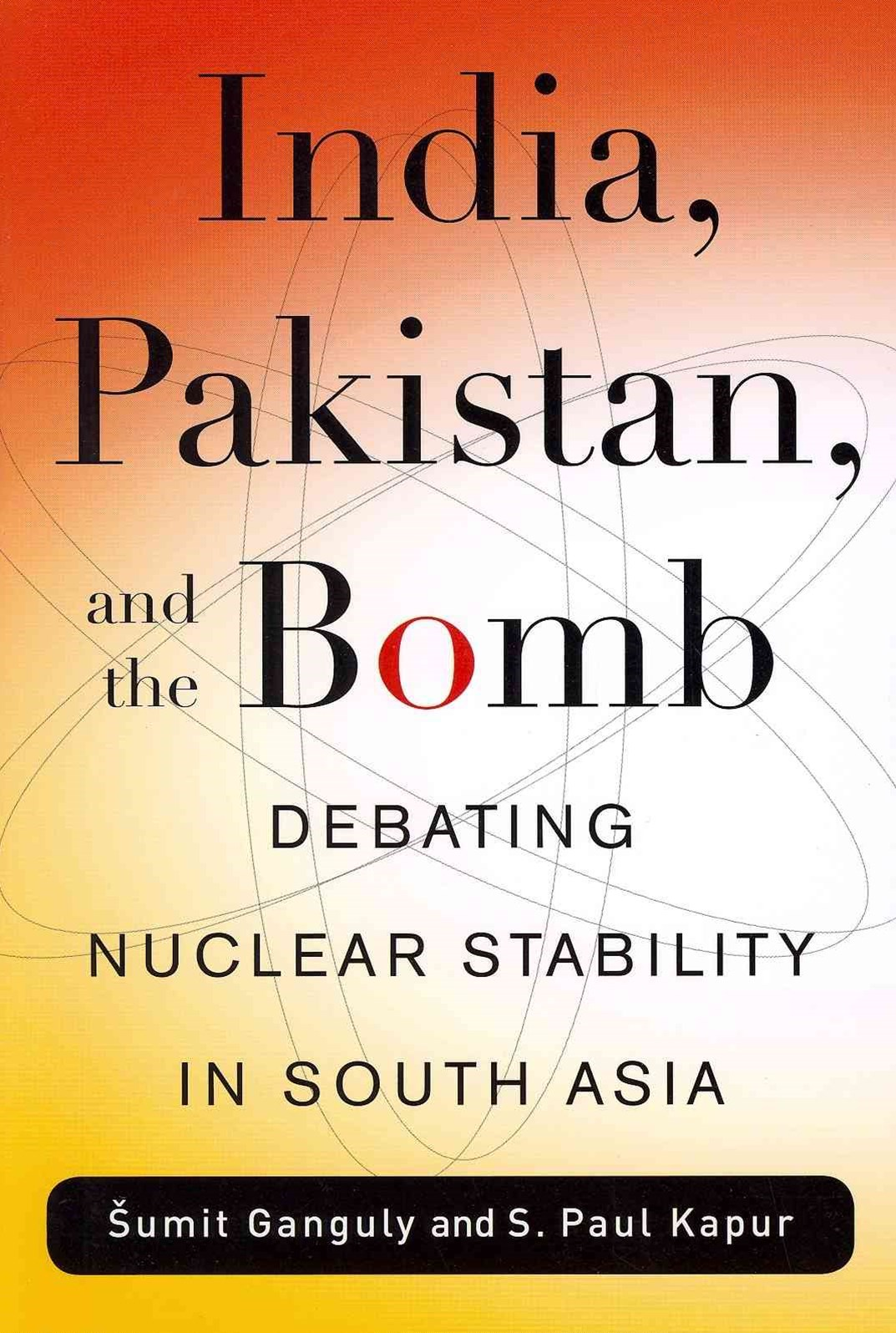 India, Pakistan, and the Bomb