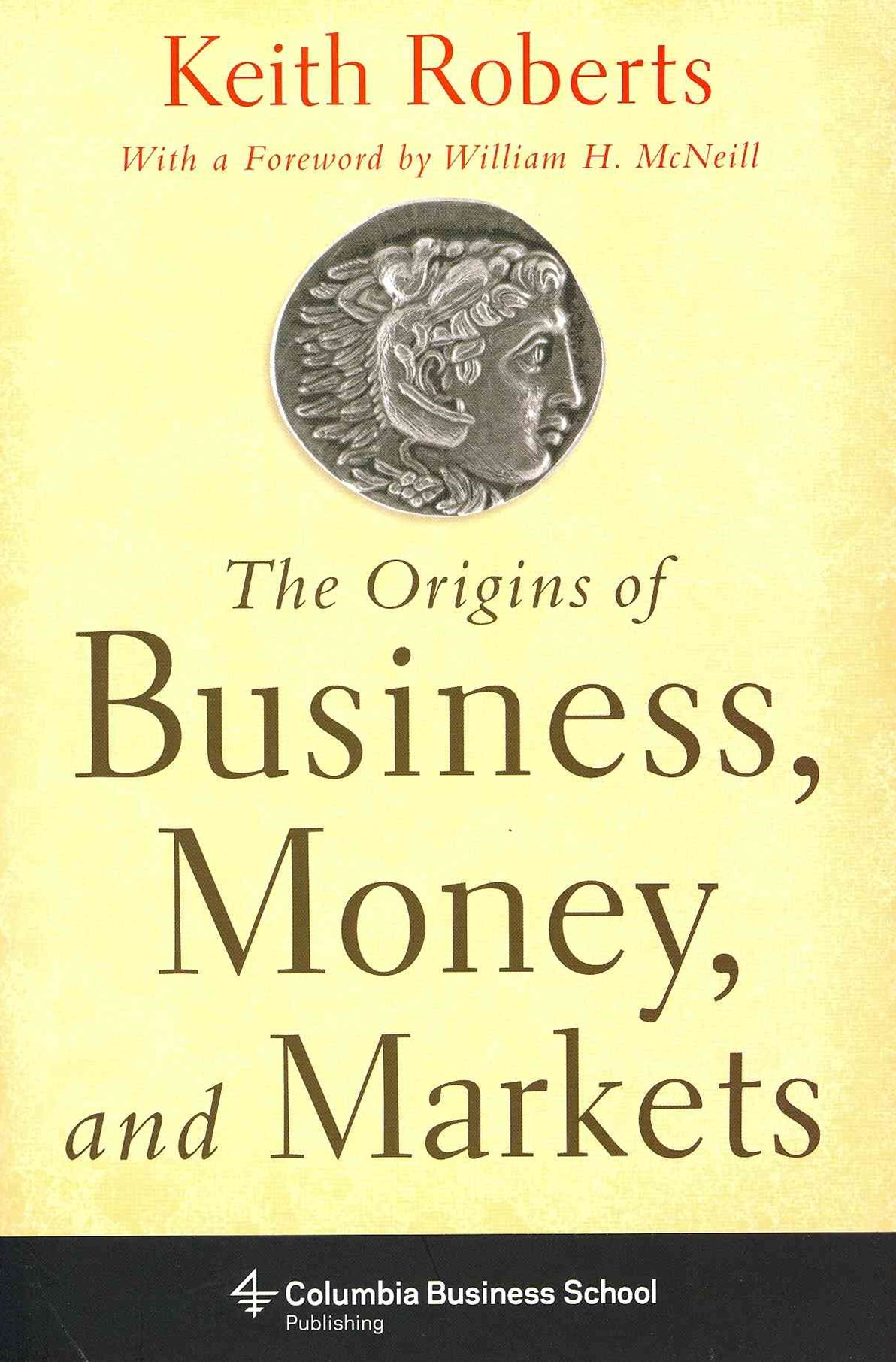 Origins of Business, Money and Markets