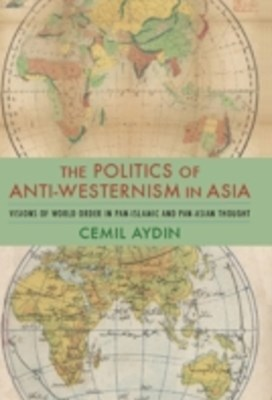 (ebook) Politics of Anti-Westernism in Asia