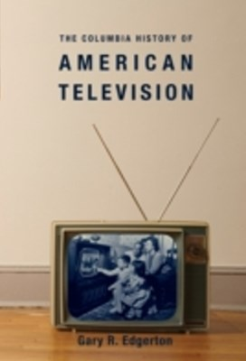 Columbia History of American Television