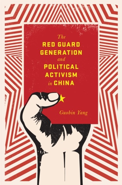 Red Guard Generation and Political Activism in China