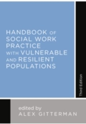 (ebook) Handbook of Social Work Practice with Vulnerable and Resilient Populations