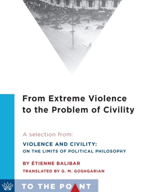 From Extreme Violence to the Problem of Civility