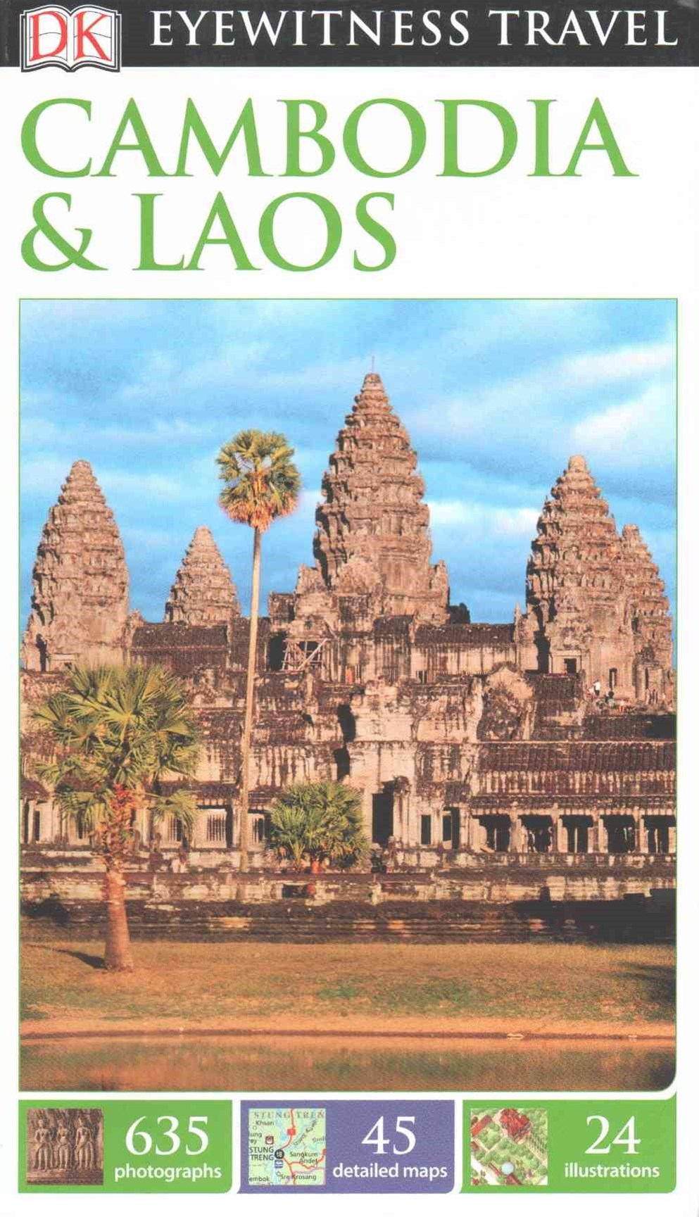 Cambodia Aad Laos: Eyewitness Travel Guide