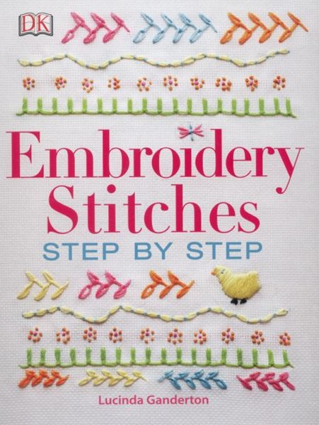 Embroidery Stitches: Step By Step