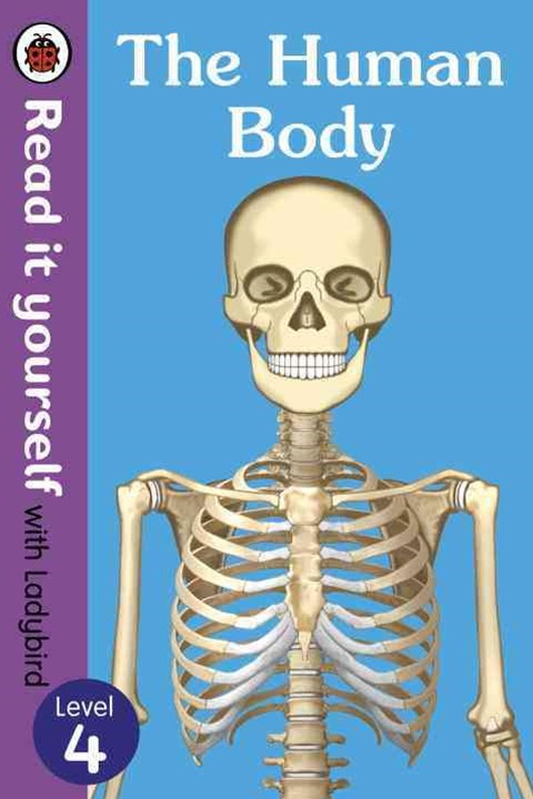The Human Body-Read It Yourself with Ladybird, Level 4