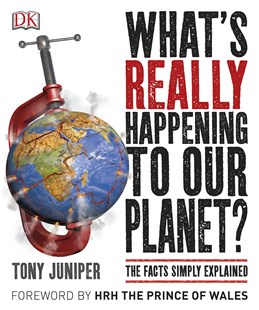What's Really Happening To Our Planet? by Tony Juniper (9780241240427) - PaperBack - Science & Technology Environment