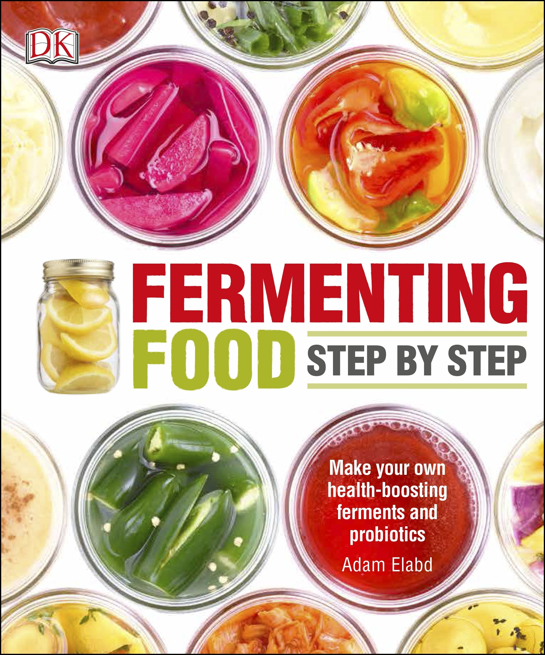 Fermenting Foods: Step-By-Step