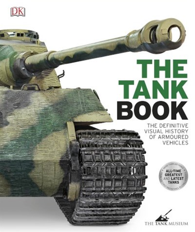 The Tank Book: The Definitive Visual History of Armed Vehicles