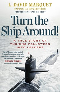 Turn The Ship Around! A True Story Of Building Leaders By Breaking The Rules by L. David Marquet (9780241250945) - PaperBack - Business & Finance Business Communication