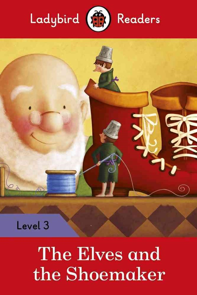 The Elves And The Shoemaker  Ladybird Readers Level 3
