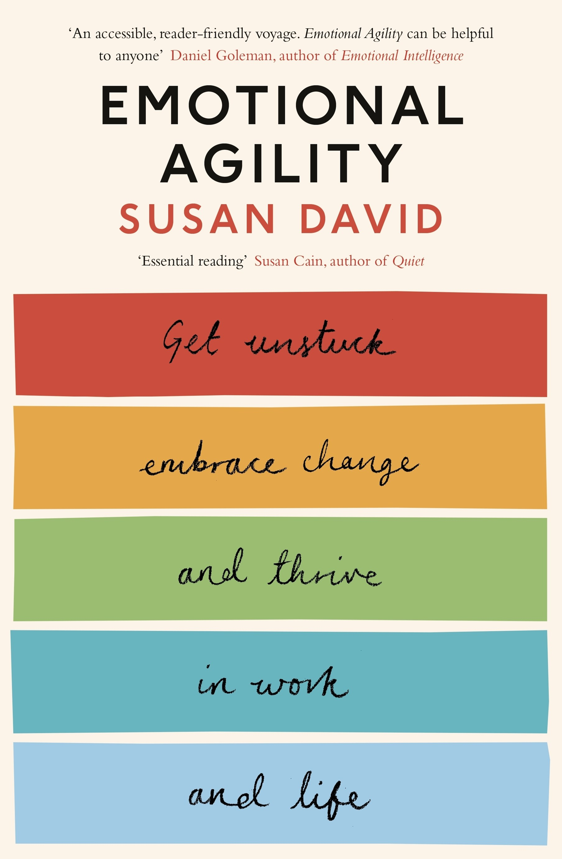 Emotional Agility: Get Unstuck, Embrace Change And Thrive InWork And Life