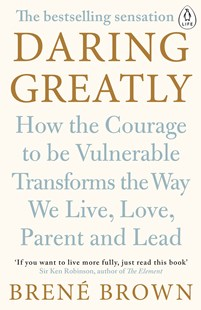 Daring Greatly by Brene Brown, Brene Brown (9780241257401) - PaperBack - Business & Finance Business Communication