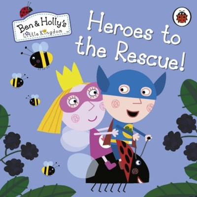 Ben And Holly's Little Kingdom: Superheroes Board Book
