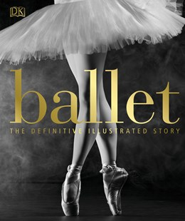 Ballet: The Definitive Illustrated History by DK (9780241302316) - HardCover - Entertainment Dance