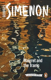 Maigret and the Tramp: Inspector Maigret #60 by Georges Simenon, Howard Curtis (9780241303993) - PaperBack - Classic Fiction