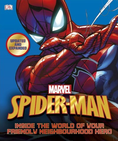 Marvel Spider-Man: Inside the World of Your Friendly Neighbourhood Hero