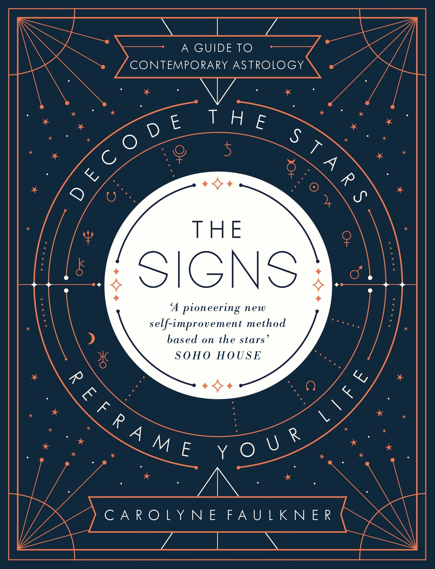 The Signs: Decode the Stars, Reframe Your Life