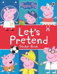 Peppa Pig: Let's Pretend!: Sticker Book by Ladybird (9780241321157) - PaperBack - Children's Fiction