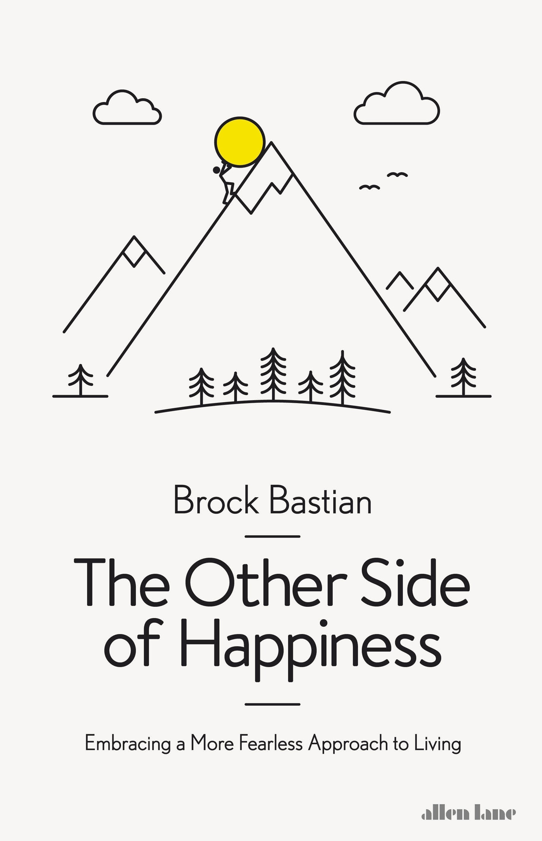 The Other Side of Happiness: Embracing Pain to Find Pleasure