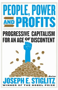 Power, People and Profits by Joseph Stiglitz (9780241399231) - HardCover - Business & Finance Ecommerce