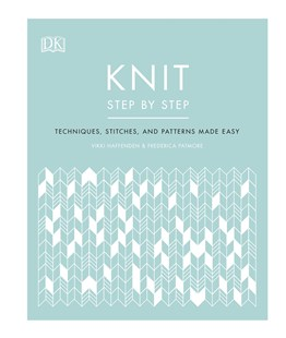 Knit Step by Step by DK (9780241412398) - HardCover - Craft & Hobbies Needlework