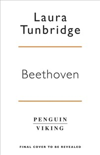 Beethoven by Laura Tunbridge (9780241414279) - HardCover - Biographies Entertainment
