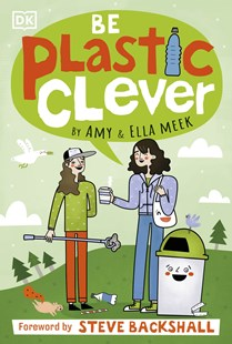 Be Plastic Clever by Amy Meek, Ella Meek (9780241447079) - PaperBack - Non-Fiction Family Matters