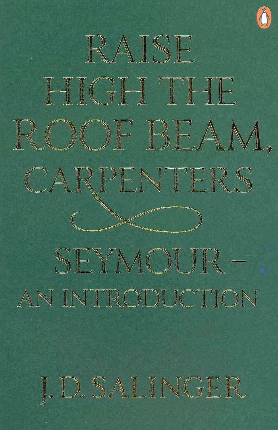 Raise High The Roof Beam, Carpenters, Seymour - An Introduction
