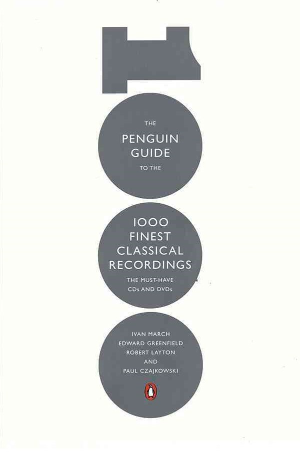 The Penguin Guide to the 1000 Finest Classical Recordings: The Must-HaveCDs and DVDs