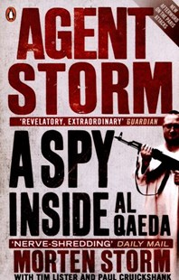 Agent Storm by Morten Storm, Paul Cruickshank, Tim Lister (9780241968796) - PaperBack - Biographies General Biographies